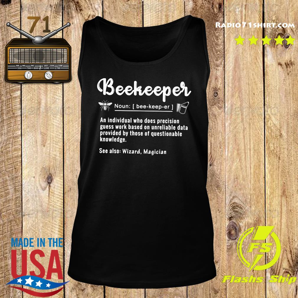 Beekeeper Noun Bee Keep Er An Individual Who Does Precision Shirt Tank top