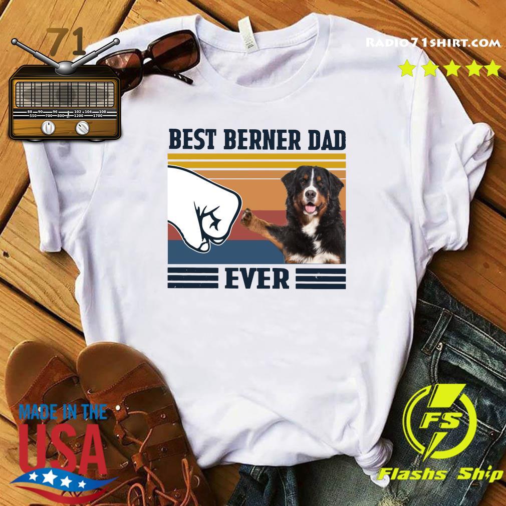 Best Berner Dad Ever Vintage Shirt