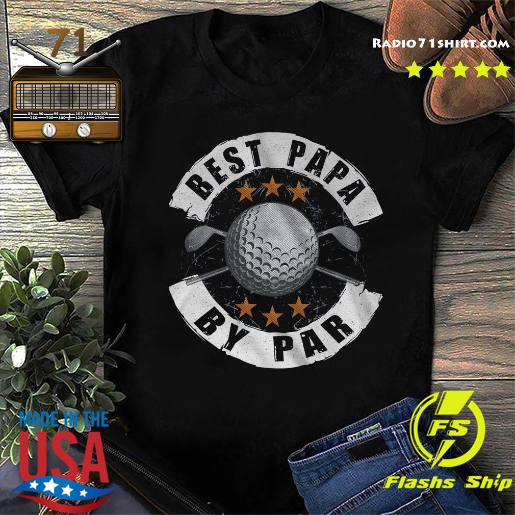 Best Papa Golf By Par Shirt