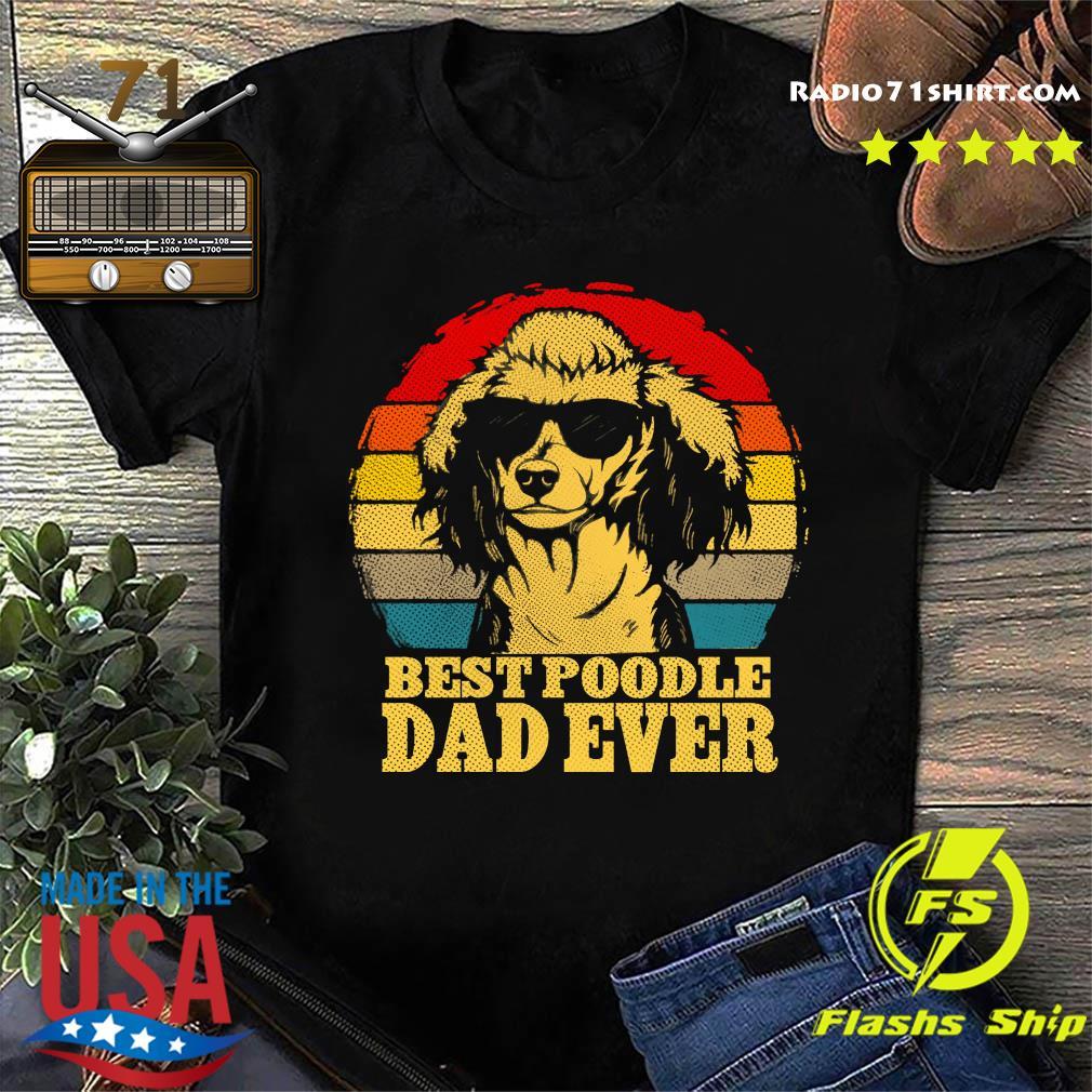 Best Poodle Dad Ever Vintage Shirt