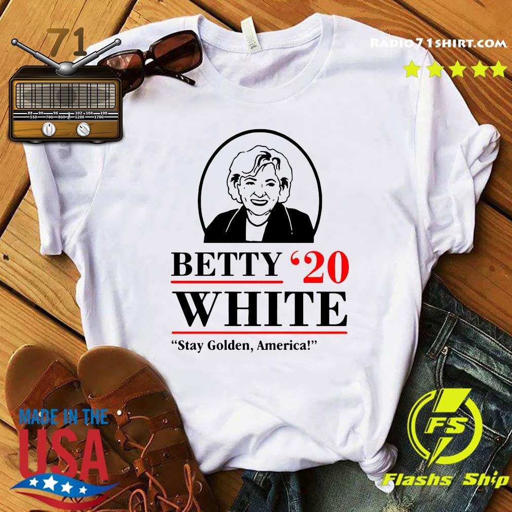 Betty White Stay Golden America Shirt