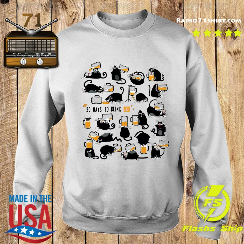 Black Cats 20 Ways To Drink Beer Shirt Sweater