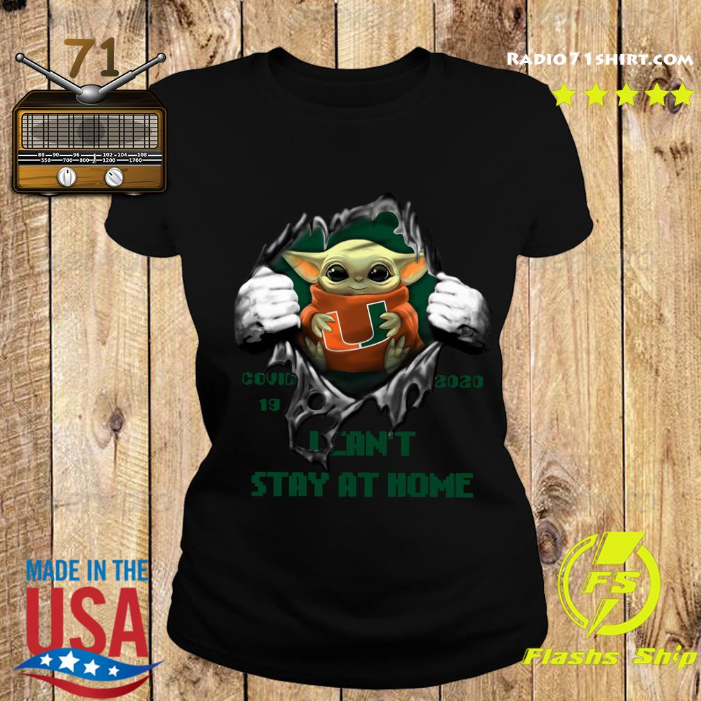 Blood Inside Me Baby Yoda Miami Hurricanes Covid 19 2020 I Can't Stay At Home Ladies tee