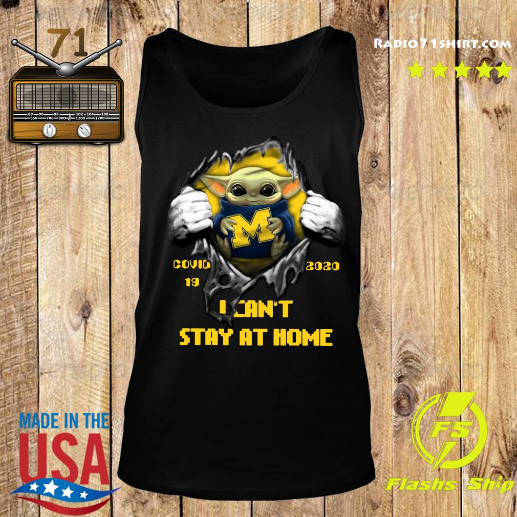 Blood Inside Me Baby Yoda Michigan Wolverines Covid 19 2020 I Can't Stay At Home Tank top