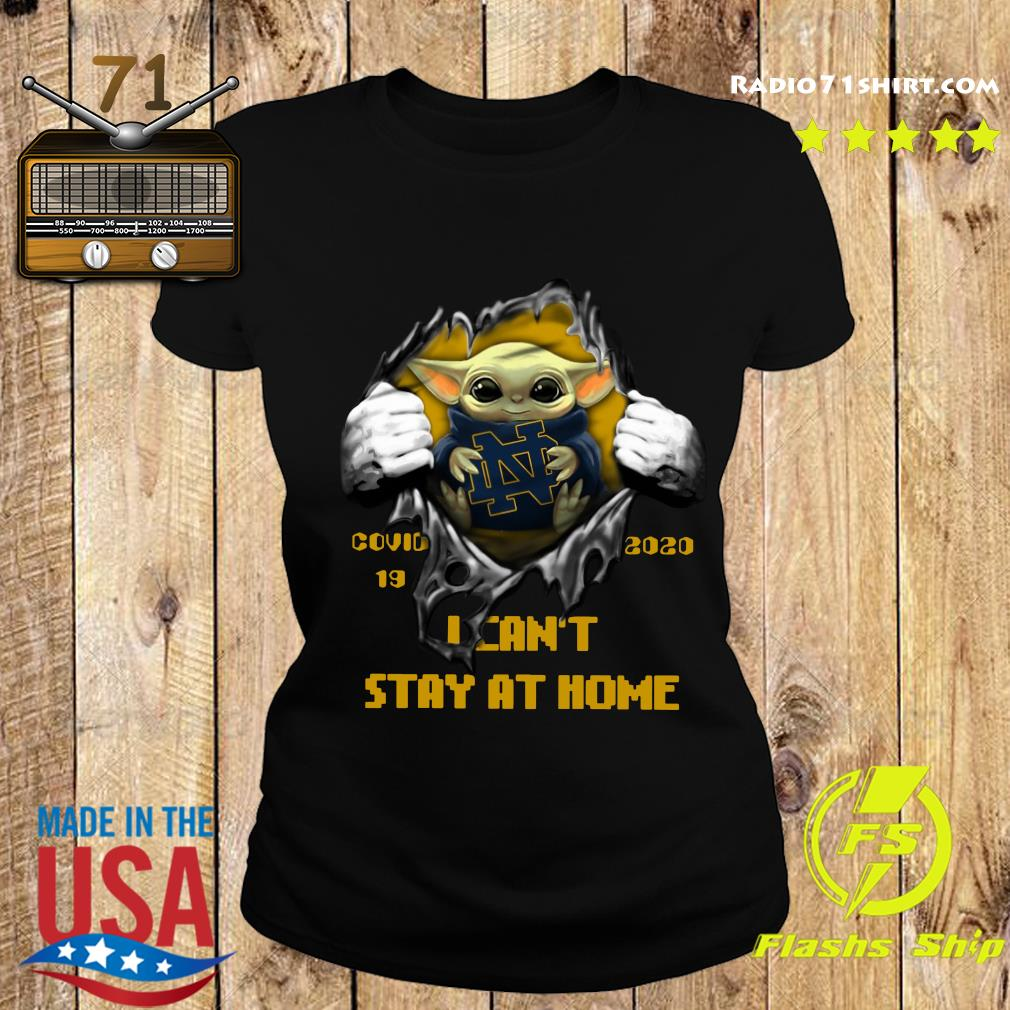 Blood Inside Me Baby Yoda Notre Dame Fighting Covid 19 2020 I Can't Stay At Home Ladies tee