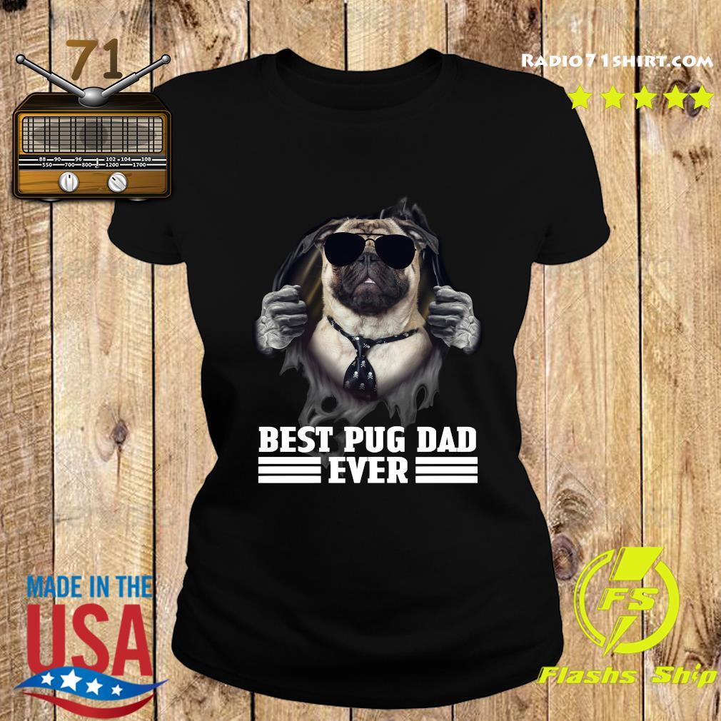 Blood Inside Me Best Pug Dad Ever Shirt Ladies tee