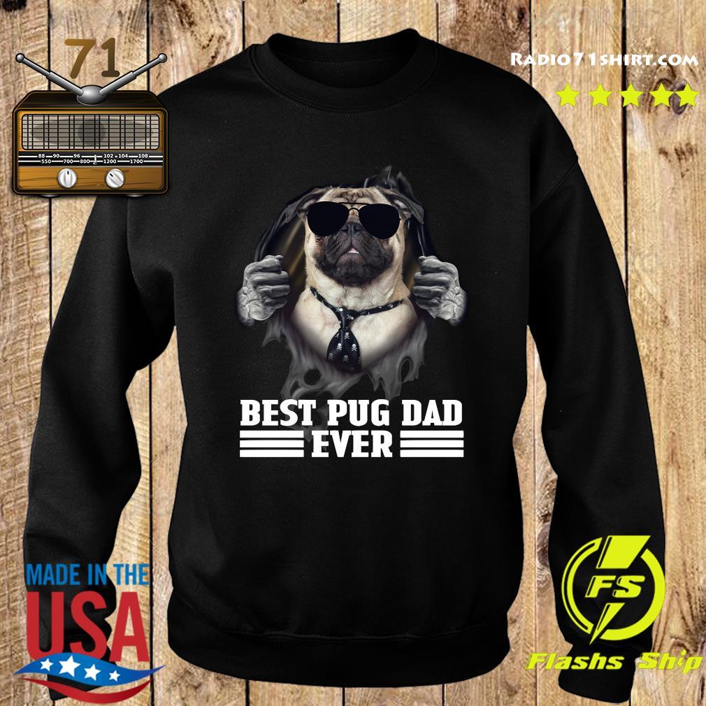 Blood Inside Me Best Pug Dad Ever Shirt Sweater