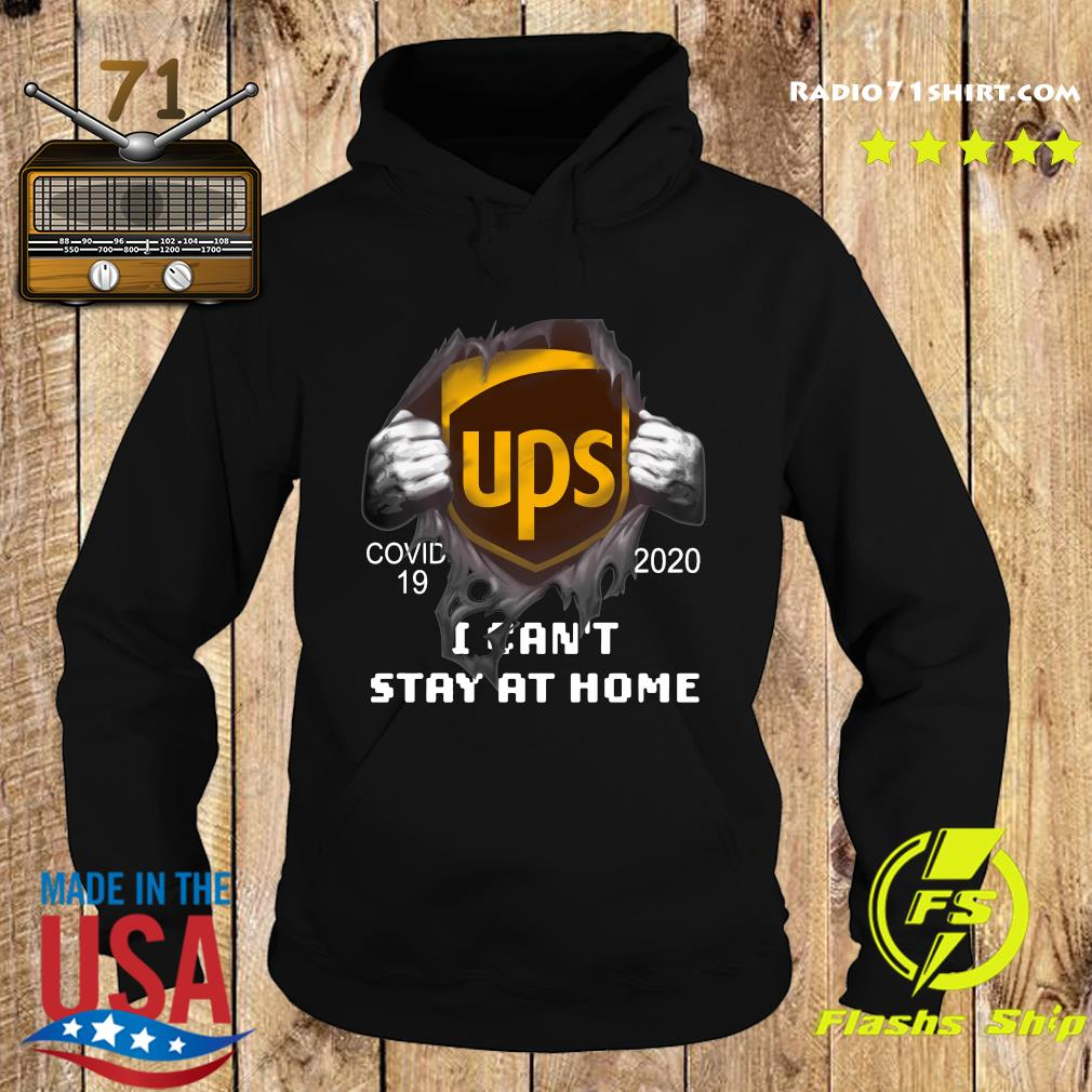 Blood Inside Me Ups Covid 19 2020 I Can't Stay At Home Shirt Hoodie