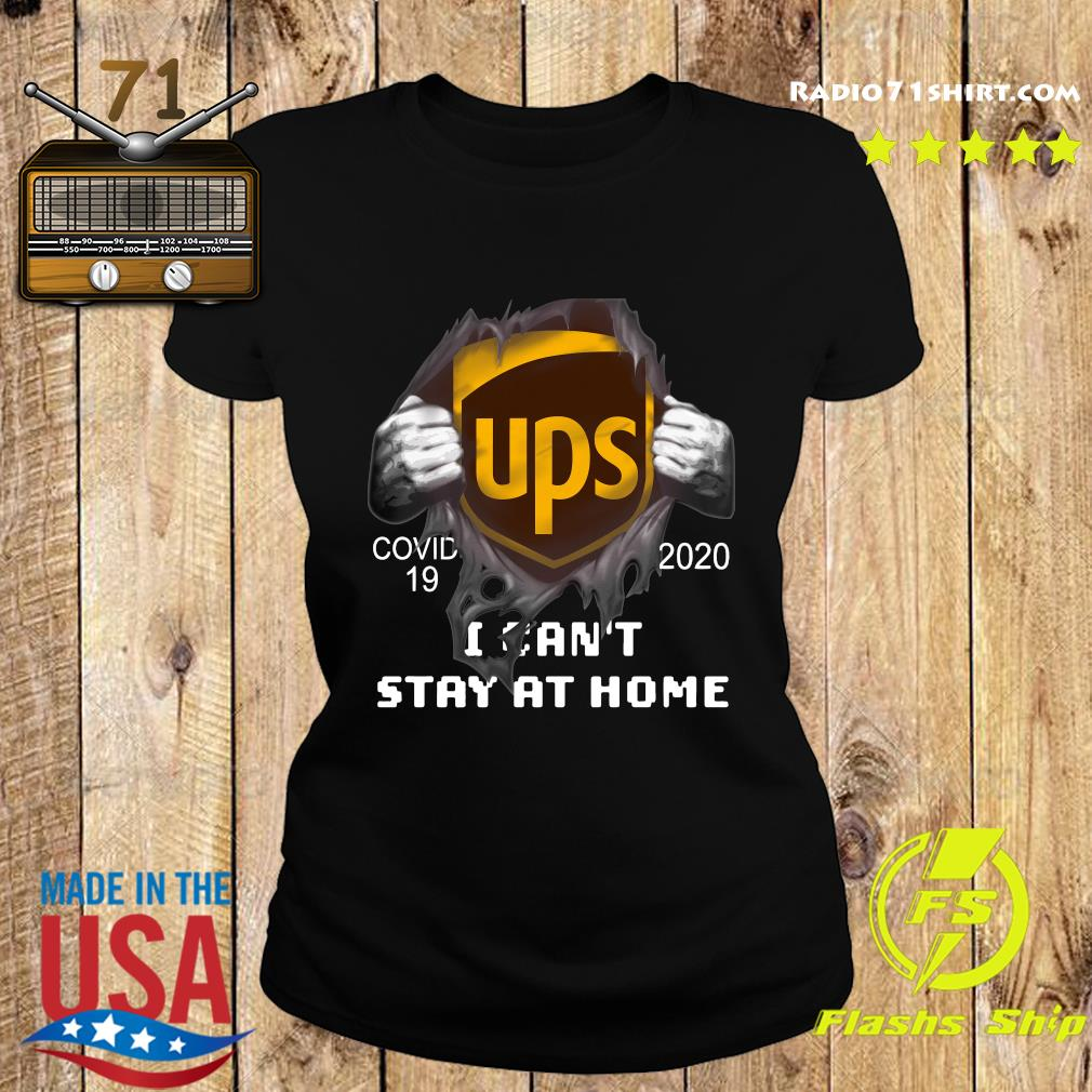 Blood Inside Me Ups Covid 19 2020 I Can't Stay At Home Shirt Ladies tee