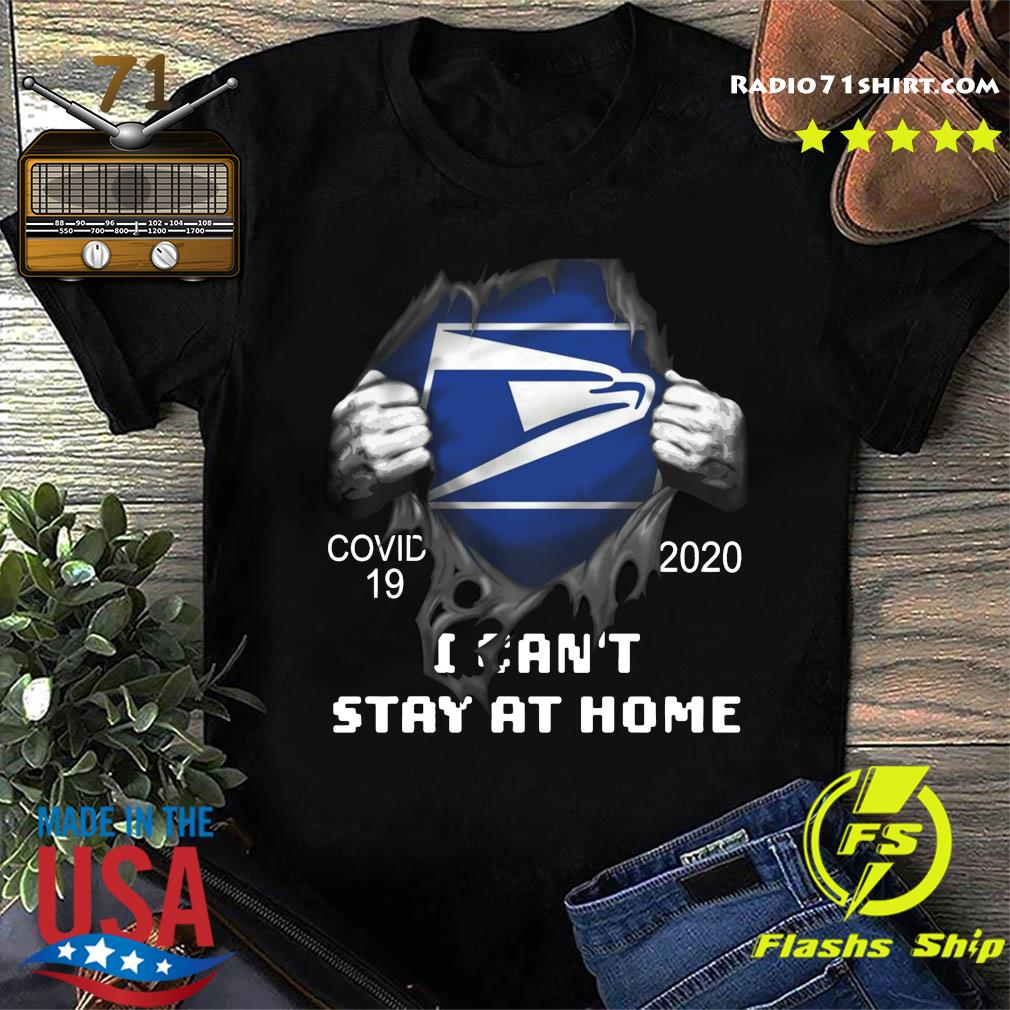 Blood inside me Usps Eagle Covid 19 2020 I Can't Stay At Home Shirt
