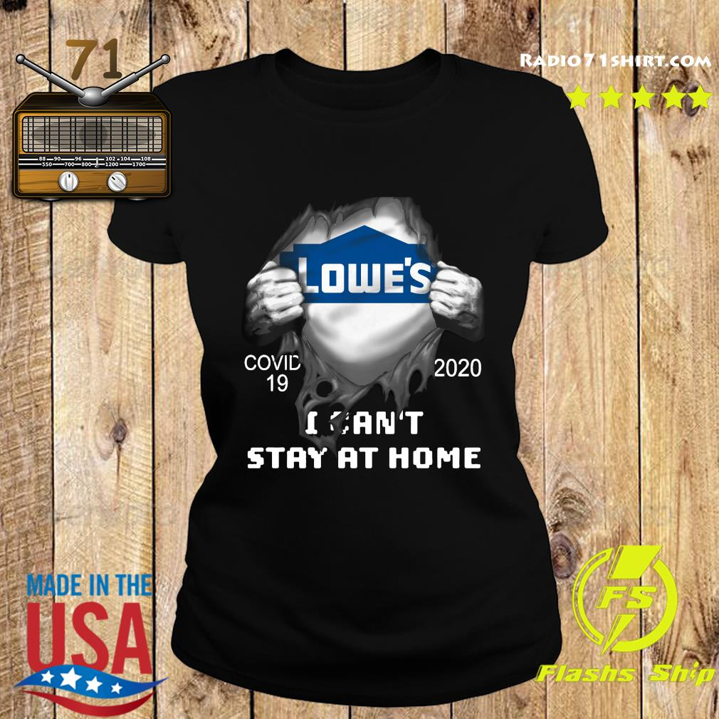Blood inside meLowe's Covid 19 2020 I Can't Stay At Home Shirt Ladies tee