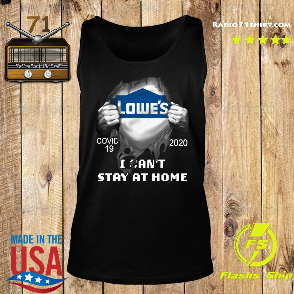 Blood inside meLowe's Covid 19 2020 I Can't Stay At Home Shirt Tank top