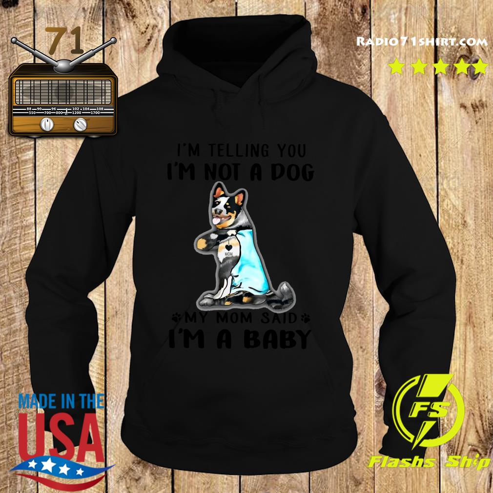 Blue Heeler I'm Telling You I'm Not A Dog Shirt Hoodie