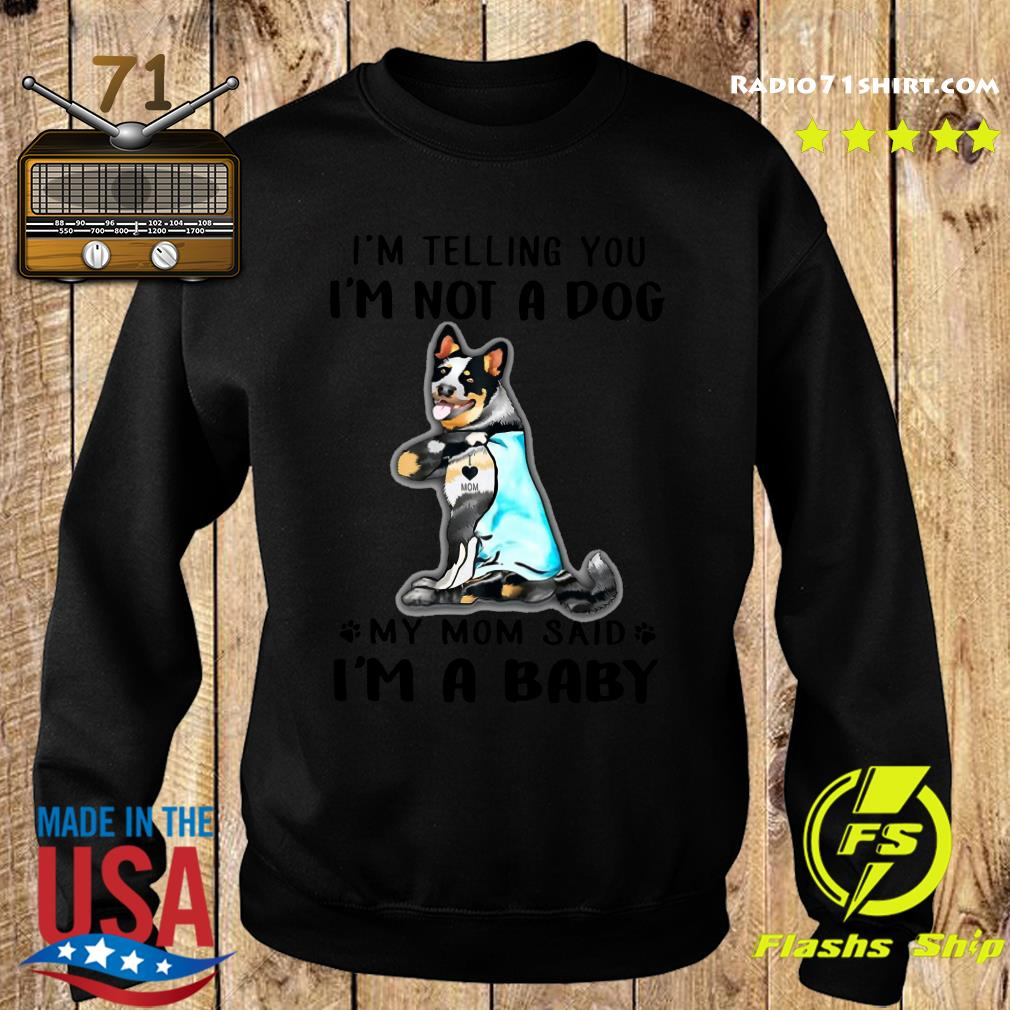Blue Heeler I'm Telling You I'm Not A Dog Shirt Sweater