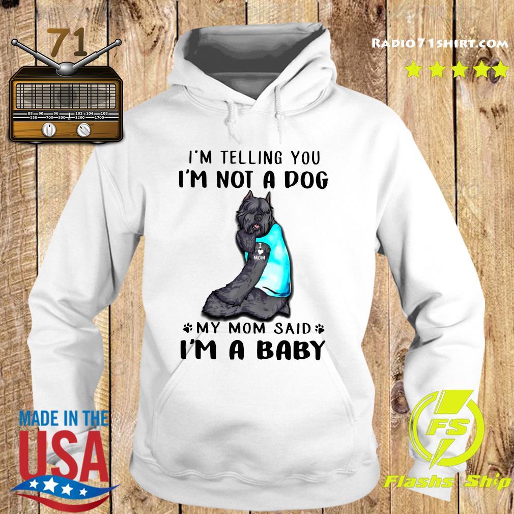 Bouvier Des Flandres I'm Telling You I'm Not A Dog Shirt Hoodie