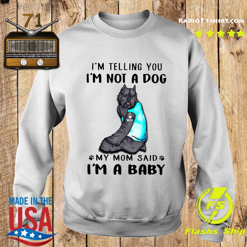 Bouvier Des Flandres I'm Telling You I'm Not A Dog Shirt Sweater