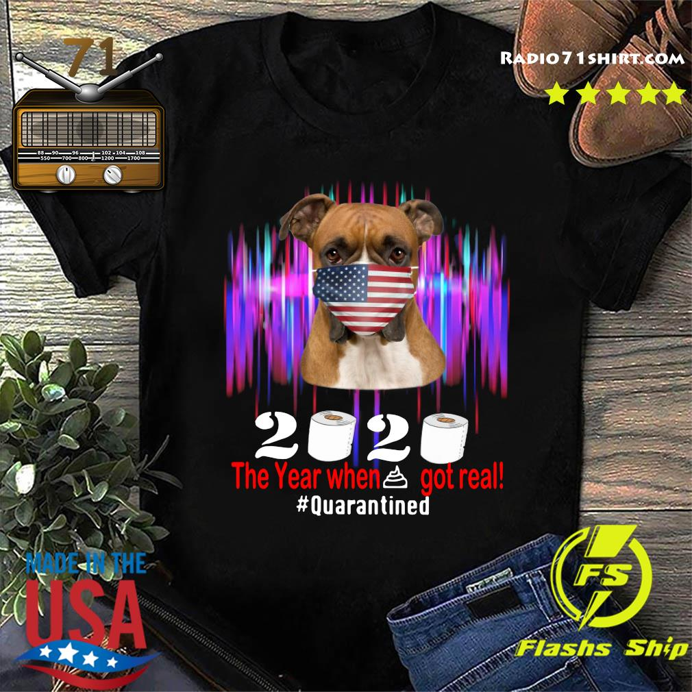 Boxer American Flag Face Mask 2020 The Year When Shit Got Real Quarantined Shirt