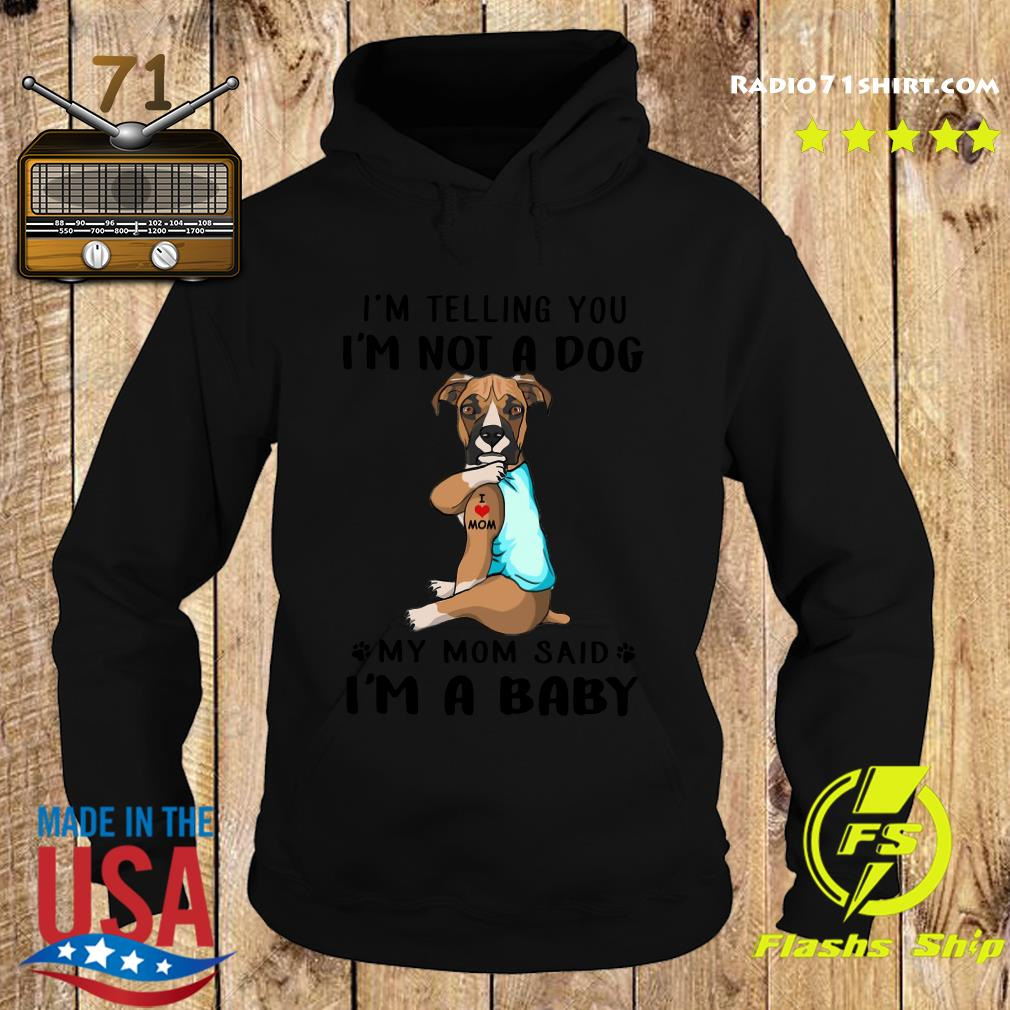 Boxer I'm Telling You I'm Not A Dog vr2 Shirt Hoodie