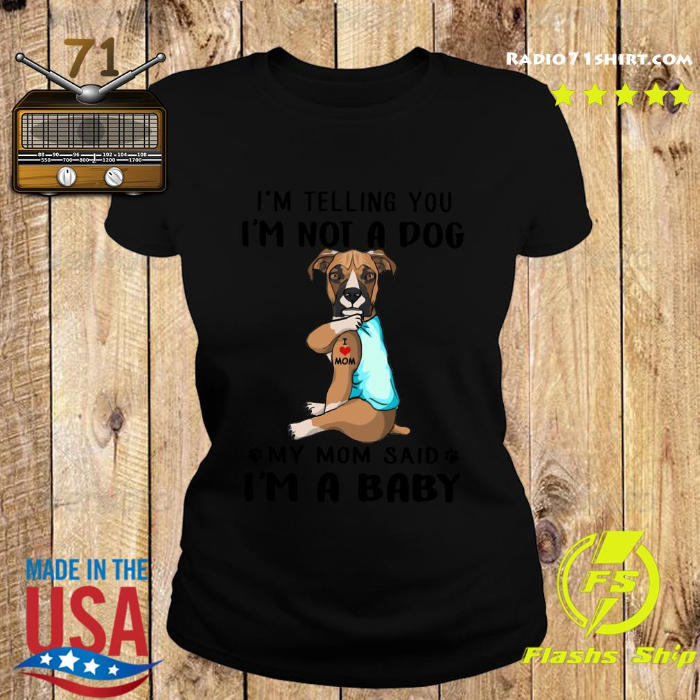 Boxer I'm Telling You I'm Not A Dog vr2 Shirt Ladies tee