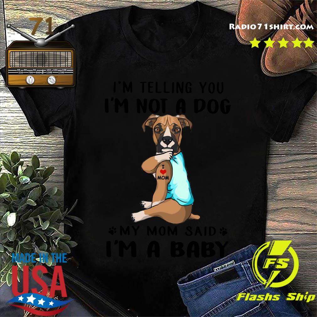 Boxer I'm Telling You I'm Not A Dog vr2 Shirt