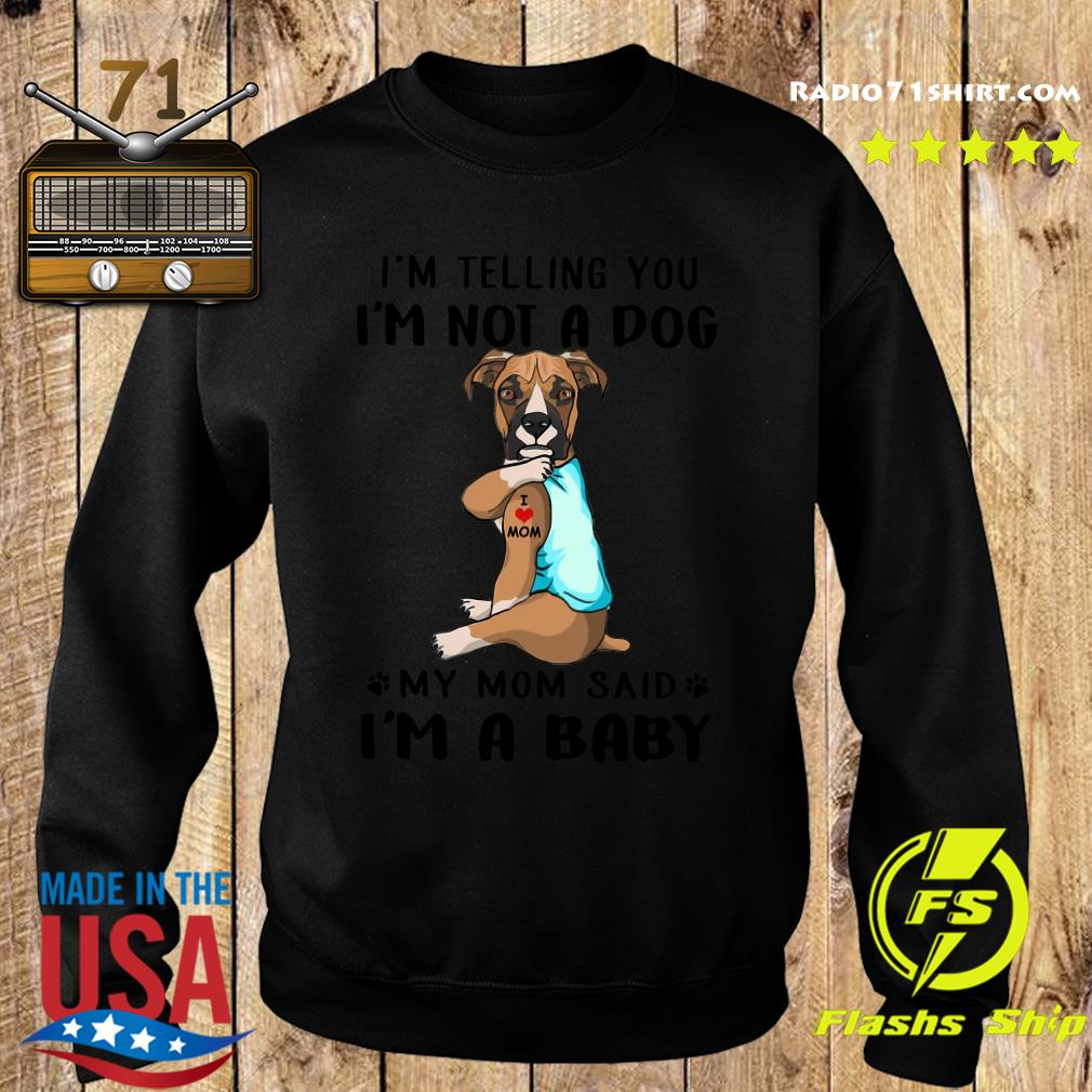 Boxer I'm Telling You I'm Not A Dog vr2 Shirt Sweater