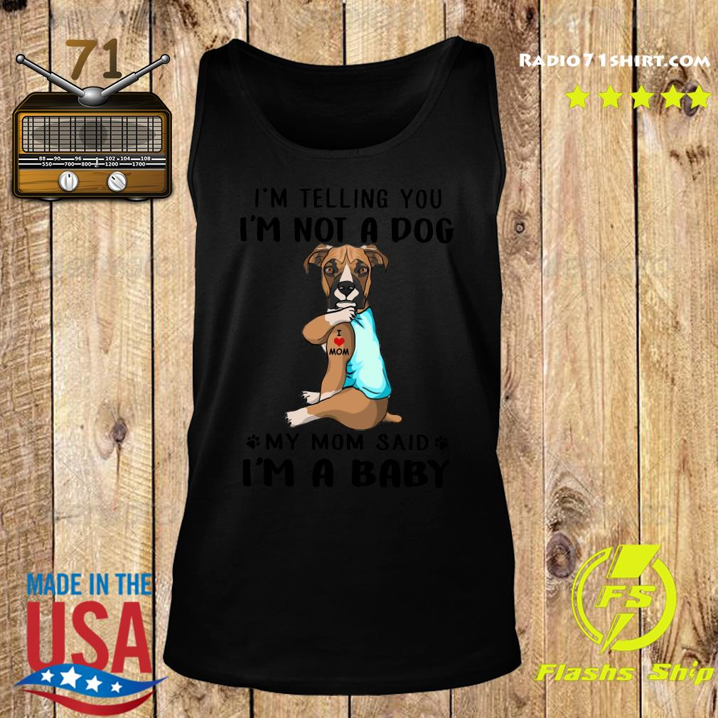 Boxer I'm Telling You I'm Not A Dog vr2 Shirt Tank top
