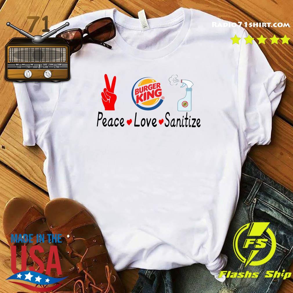 Burger King Peace Love Sanitize Shirt