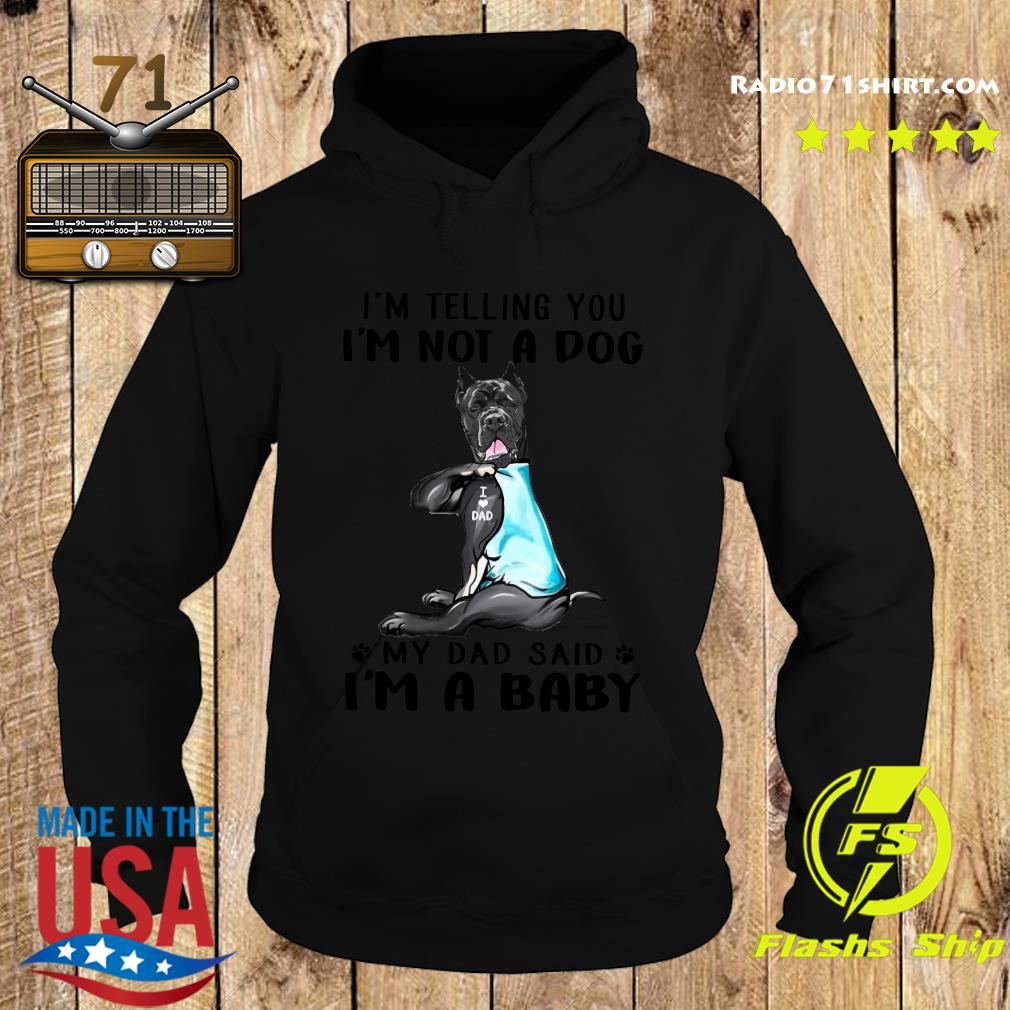 Cane Corso I'm Telling You I'm Not A Dog Dad Shirt Hoodie