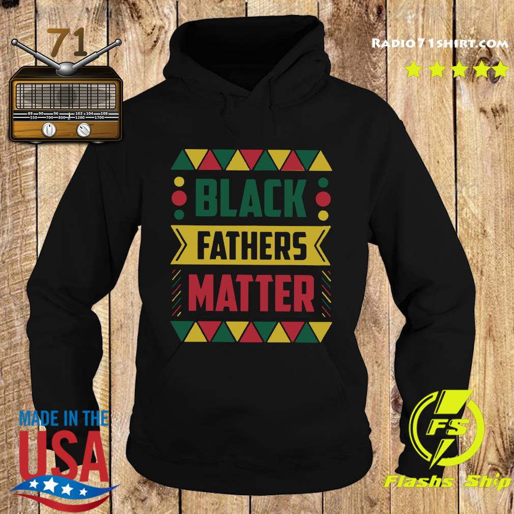 Celebrate Black Fathers Matter History Month Dad Shirt Hoodie