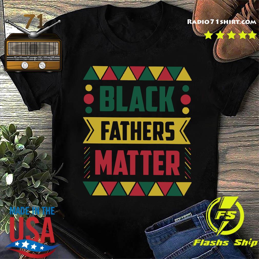 Celebrate Black Fathers Matter History Month Dad Shirt