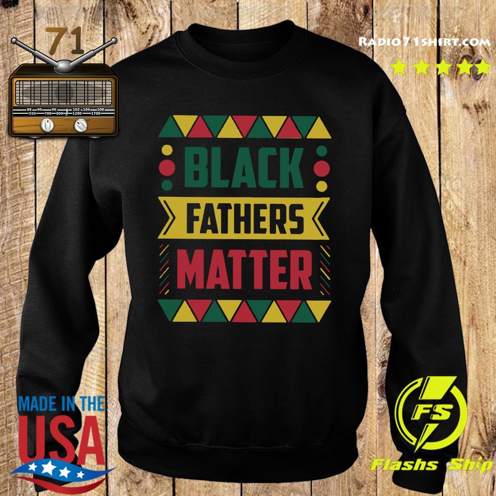 Celebrate Black Fathers Matter History Month Dad Shirt Sweater
