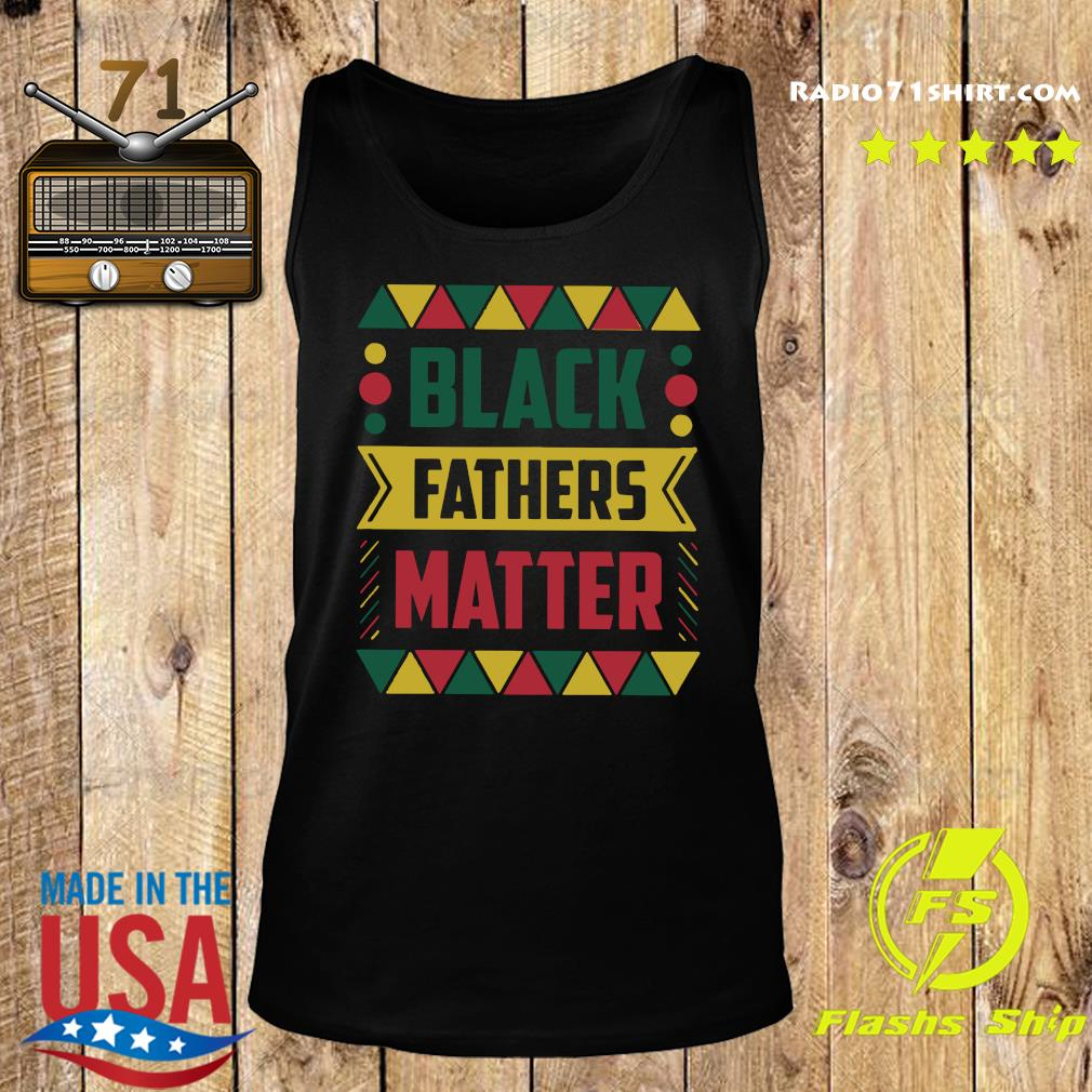 Celebrate Black Fathers Matter History Month Dad Shirt Tank top