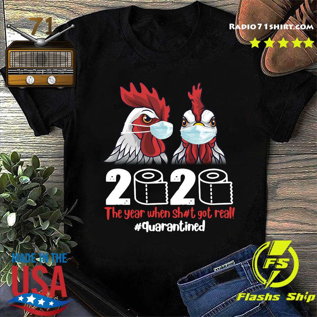 Chickens Face Mask 2020 The Year When Shit Got Real Quarantined Shirt