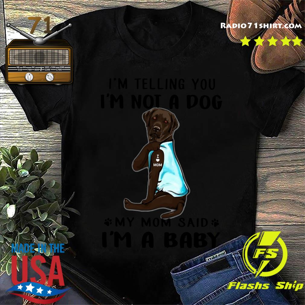 Chocolate Labrador I'm Telling You I'm Not A Dog Shirt