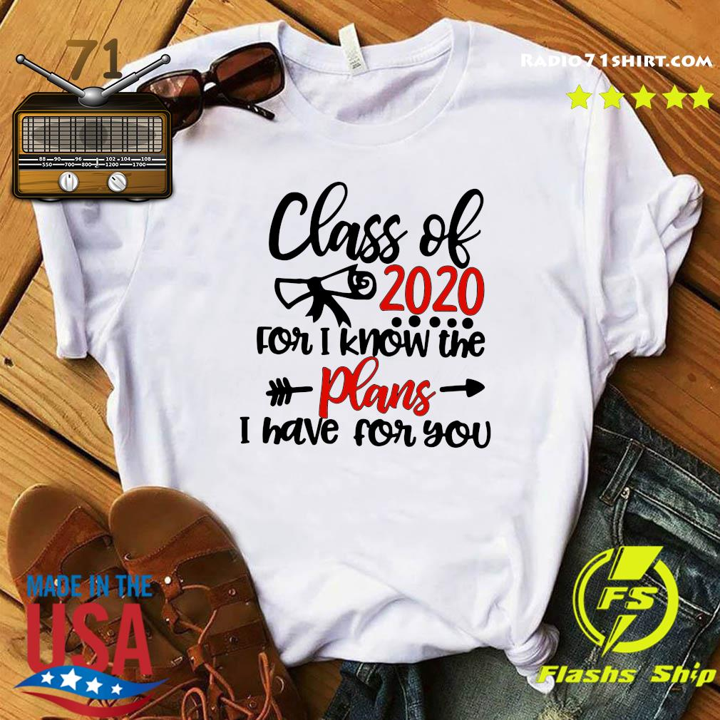 Class Of 2020 For I Know The Plans I Have For You Shirt