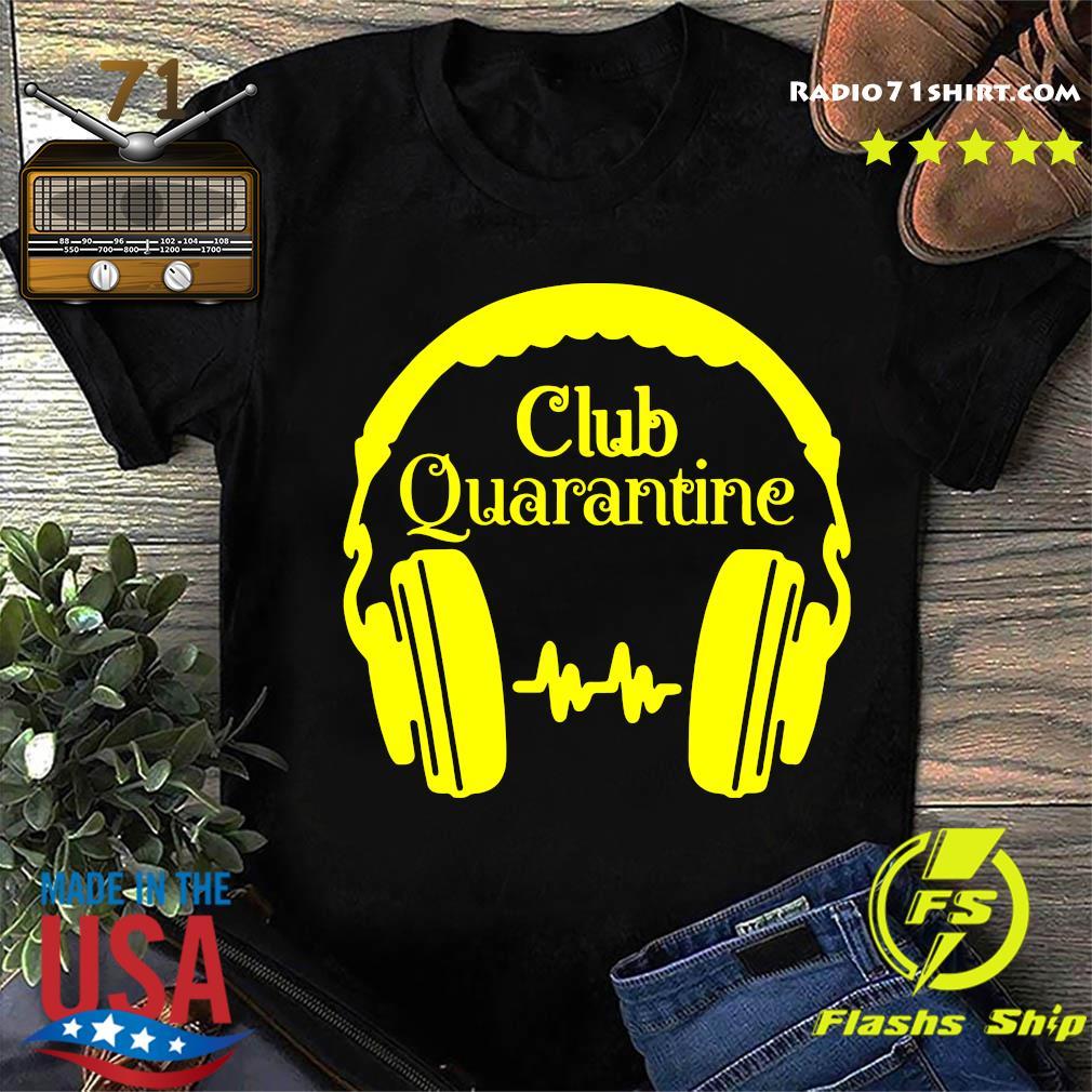 Club Quaratine Shirt