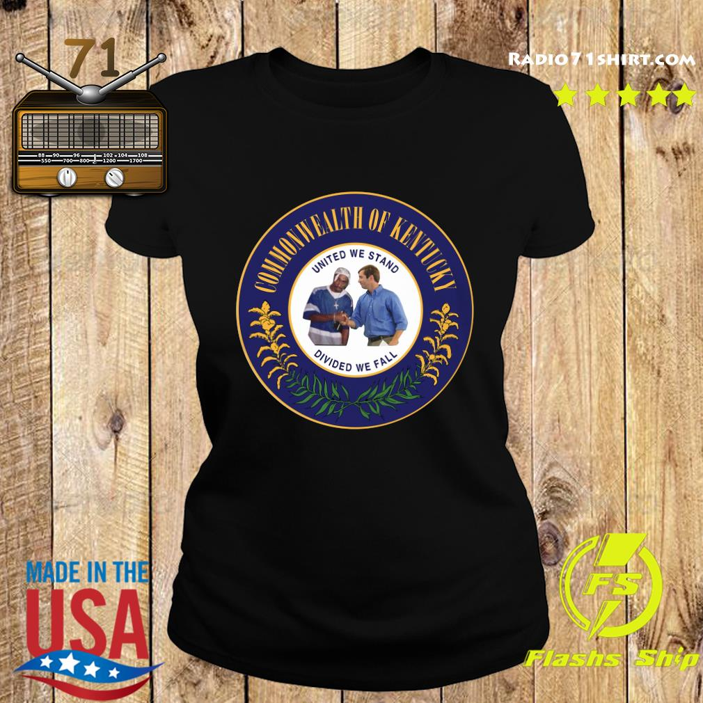 Commonwealth Of Kentucky United We Stand Divided We Fall Shirt Ladies tee