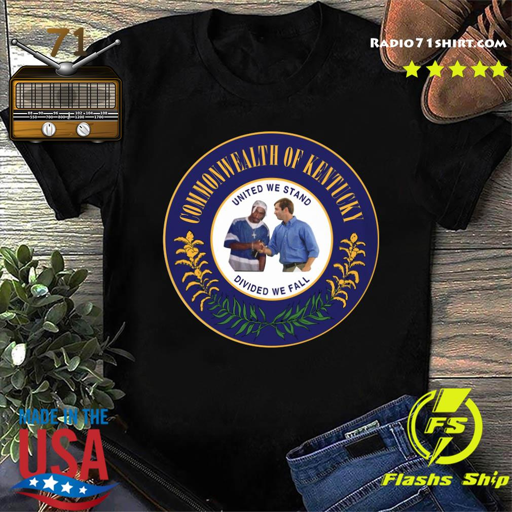 Commonwealth Of Kentucky United We Stand Divided We Fall Shirt