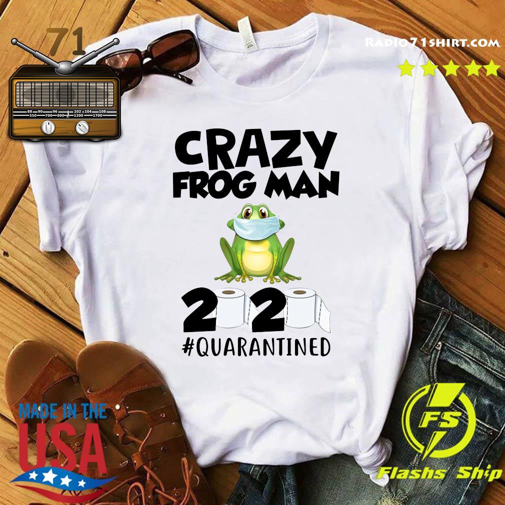 Crazy Frog Man 2020 Toilet Paper Quarantined Shirt