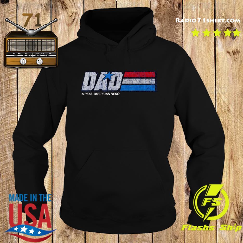 Dad A Real American Hero Shirt Hoodie