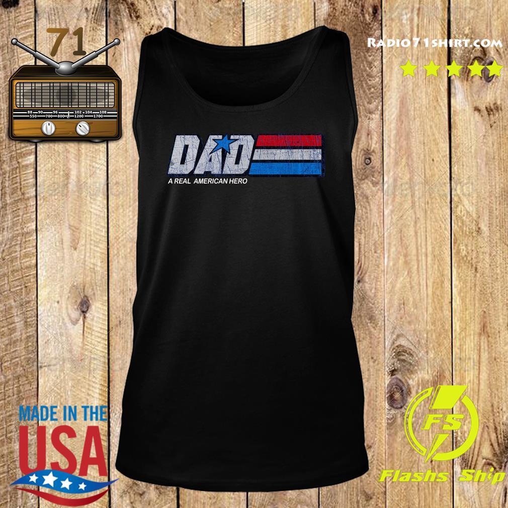 Dad A Real American Hero Shirt Tank top
