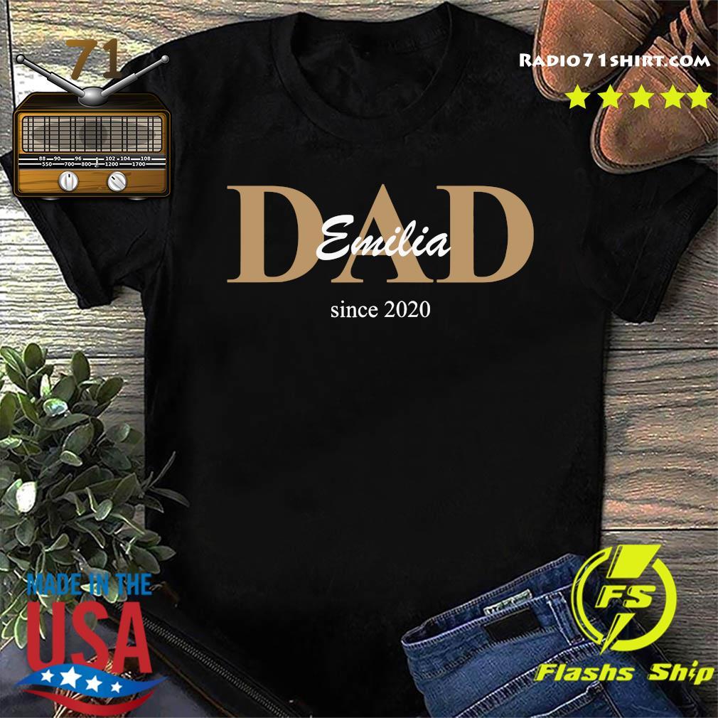 Dad Emilia Since 2020 Shirt