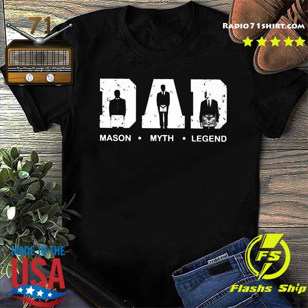 Dad Mason Myth Legend Father's Day Shirt