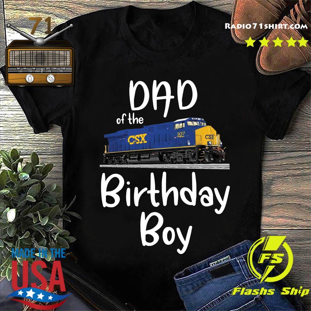 Dad Of The Csx 937 Birthday Boy Shirt