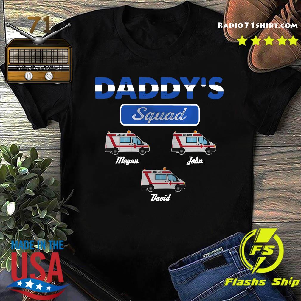 Daddy's Squad Megan John David Shirt