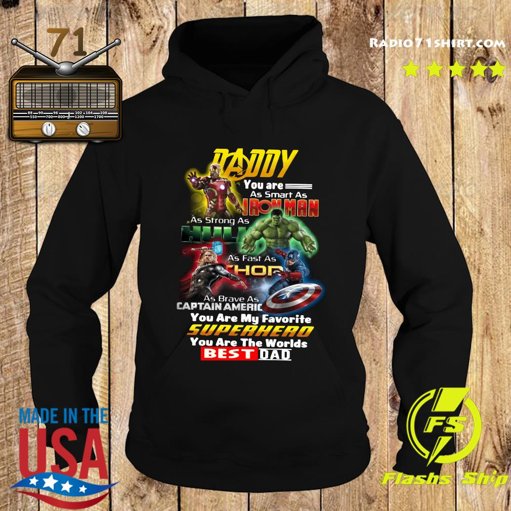 Daddy You Are As Smart As Ironman As Strong As Hulk Superhero Best Dad Shirt Hoodie