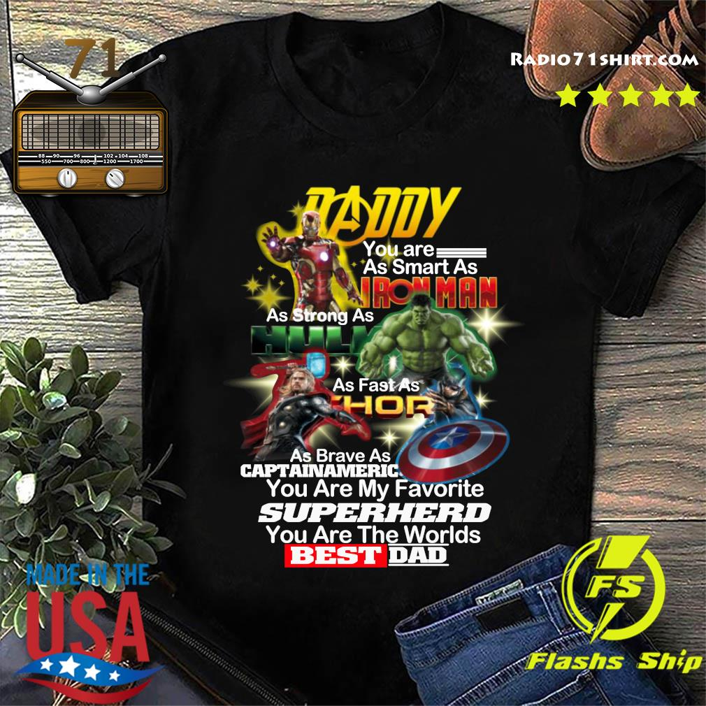 Daddy You Are As Smart As Ironman As Strong As Hulk Superhero Best Dad Shirt
