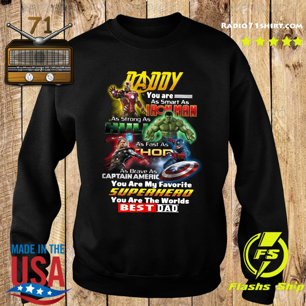 Daddy You Are As Smart As Ironman As Strong As Hulk Superhero Best Dad Shirt Sweater