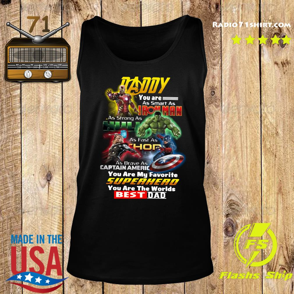 Daddy You Are As Smart As Ironman As Strong As Hulk Superhero Best Dad Shirt Tank top