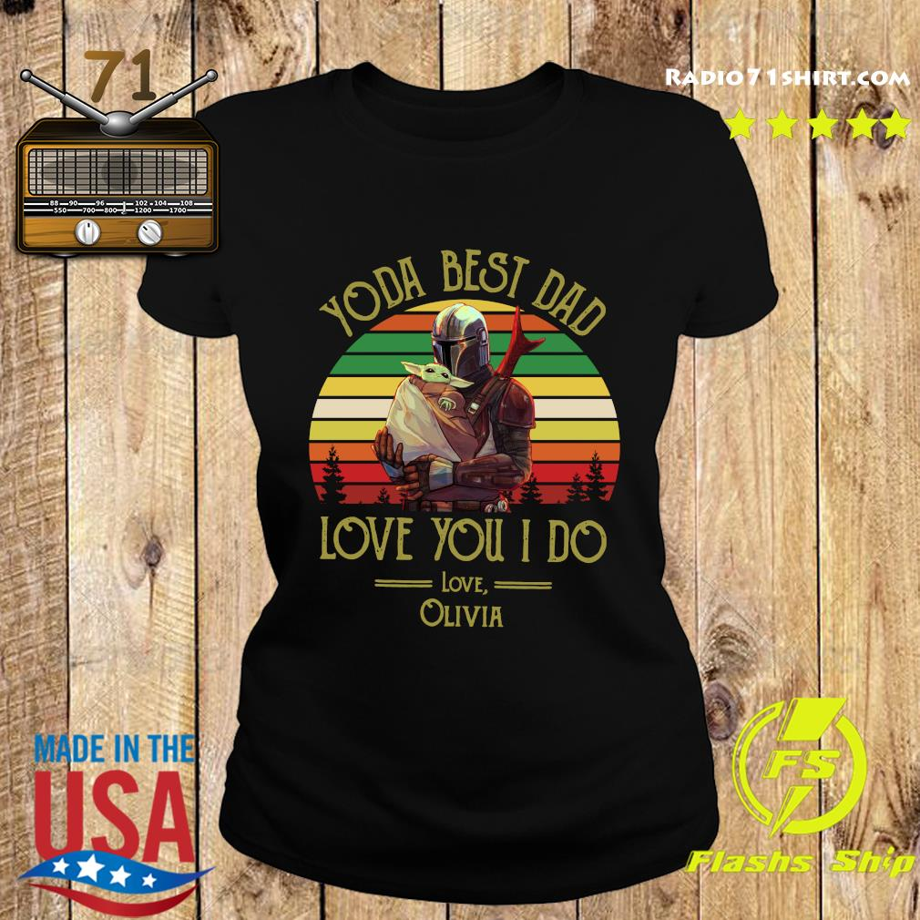 Darth Vader And Baby Yoda Best Dad Love You I Do Love Olivia Shirt Ladies tee